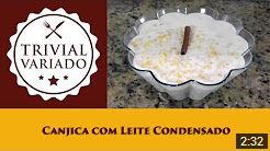 video receita canjica com leite condensado