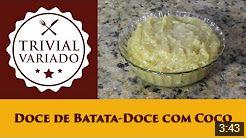 video receita doce de batata doce com coco
